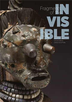 Fragments of the Invisible: The Reny and Odette Delenne Collection of Congo Sculpture