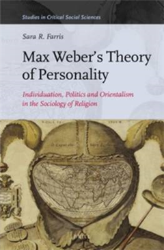Max Weber\'s Theory of Personality: Individuation, Politics and Orientalism in the Sociology of Religion
