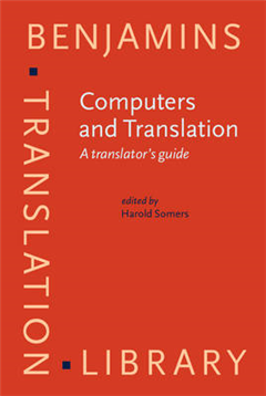 Computers and Translation: A translator\'s guide