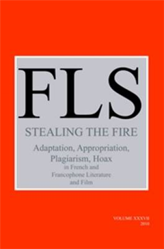 Stealing the Fire: Adaptation, Appropriation, Plagiarism, Hoax in French and Francophone Literature and Film
