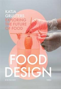 Food Design: Exploring the Future of Food
