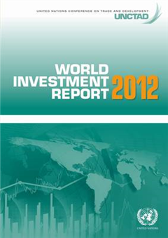 World investment report 2012: towards a New Generation of Investment Policies