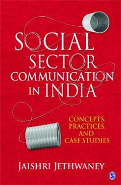 Social Sector Communication in India: Concepts, Practices, and Case studies