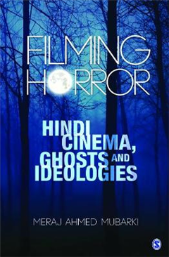 Filming Horror: Hindi Cinema, Ghosts and Ideologies