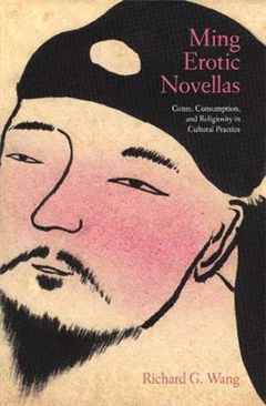 Ming Erotic Novellas: Genre, Consumption and Religiousity in Cultural Practice