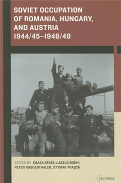 Soviet Occupation of Romania, Hungary, and Austria 1944/45-1
