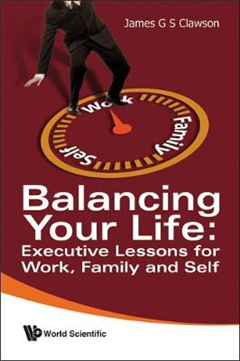 Balancing Your Life: Executive Lessons For Work, Family And Self