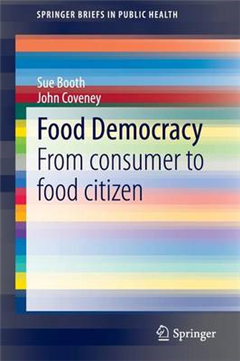 Food Democracy: From consumer to food citizen