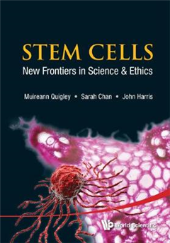 Stem Cells: New Frontiers In Science And Ethics