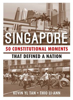 Singapore: 50 Constitutional Moments That Defined a Nation: 2015