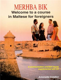 Merhba Bik: Welcome to a Course in Maltese for Foreigners