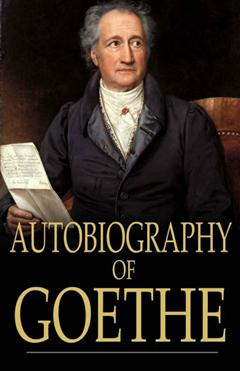 Autobiography of Goethe