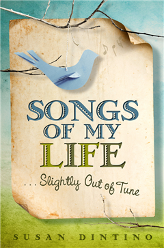 Songs of My Life…Slightly Out of Tune