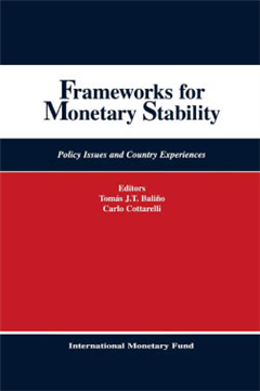 Frameworks for Monetary Stability: Policy Issues and Country Experiences