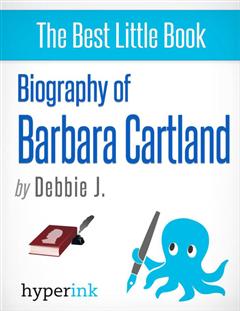 Barbara Cartland: Biography of the Romance Novelist Extraordinaire