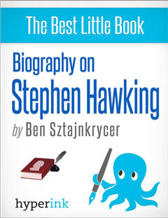 Stephen Hawking and The Universe: A Biography