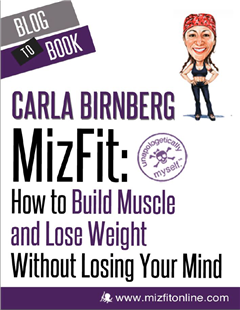 MizFit: How to Build Muscle and Lose Weight Without Losing Your Mind