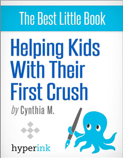 Your Child's First Crush - What It Means and How To Talk About It