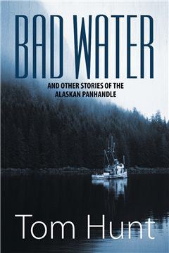 Bad Water and Other Stories of the Alaskan Panhandle