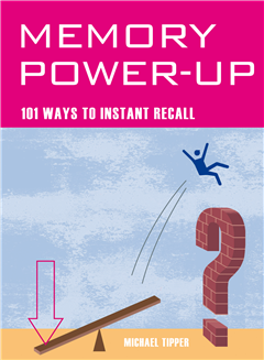Memory Power Up - 101 Ways to Instant Recall