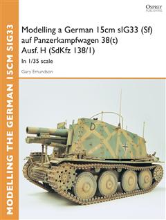 Modelling a German 15cm sIG33 (Sf) auf Panzerkampfwagen 38(t) Ausf.H (SdKfz I38/I)
