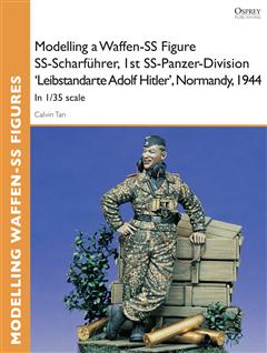 Modelling a Waffen-SS Figure SS-Scharfôhrer, 1st SS-Panzer-Division 'Leibstandarte Adolf Hitler', Normandy, 1944