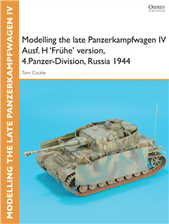 Modelling the late Panzerkampfwagen IV Ausf. H 'Frôhe' version, 4.Panzer-Division, Russia 1944