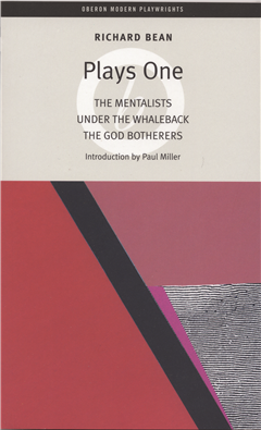 Bean Plays One: The Mentalists; Under the Whaleback; The God Botherers