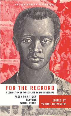 For the Reckord: A Collection of Three Plays by Barry Reckord