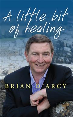 Fr Brian D'Arcy's A Little Bit of Healing