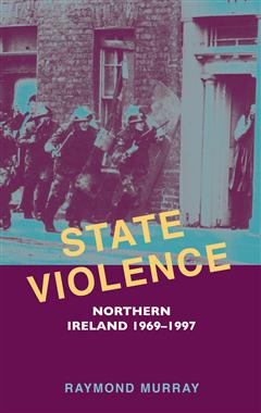 State Violence: Northern Ireland 1969-1997