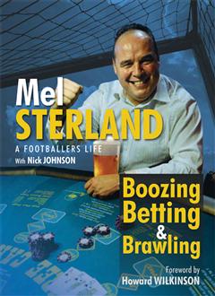 Mel Sterland Boozing Betting & Brawling