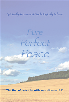 Spiritually Receive and Psychologically Achieve Pure, Perfect, Peace