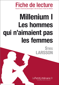 Millenium I. Les hommes qui n'aimaient pas les femmes de Stieg Larsson (Fiche de lecture)