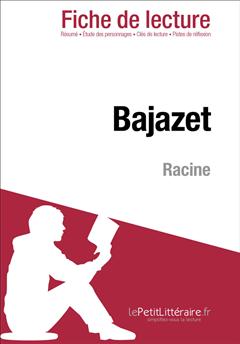 Bajazet de Racine (Fiche de lecture)