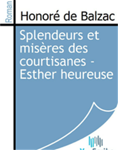 Splendeurs et misères des courtisanes - Esther heureuse