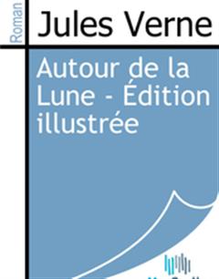 Autour de la Lune - Édition illustrée