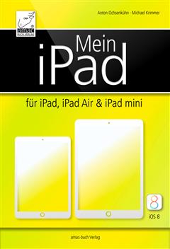 Mein iPad - für iPad, iPad Air und iPad mini und iOS 8