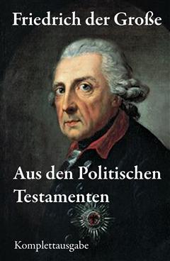 Aus den Politischen Testamenten (Komplettausgabe)