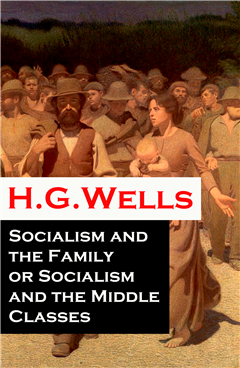 Socialism and the Family or Socialism and the Middle Classes (A rare essay)
