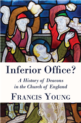 Inferior Office?: A History of Deacons in the Church of England