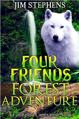 Four Friends Forest Adventure: A Fun Filled Captivating Story