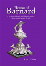 House of Bernard - A Notable Family of Manufacturing Silversmiths to the Trade