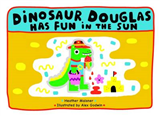 Dinosaur Douglas has Fun in the Sun