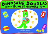 Dinosaur Douglas and the Rumble Grumble Tum