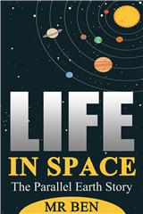 Life In Space: (The Parallel Earth Story)