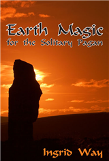 Earth Magic For The Solitary Pagan
