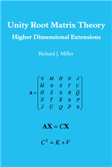 Unity Root Matrix Theory; Higher Dimensional Extensions