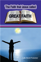 The Faith that Jesus Called Great Faith