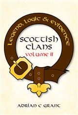 Scottish Clans Legend, Logic and Evidence Volume 2 (Paperback)